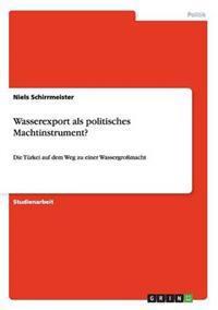 Wasserexport ALS Politisches Machtinstrument?