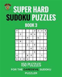 Super Hard Sudoku Puzzles (Book 3)