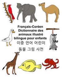 Francais-Coreen Dictionnaire Des Animaux Illustre Bilingue Pour Enfants