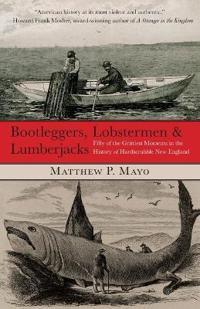 Bootleggers, Lobstermen & Lumberjacks