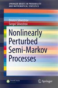 Nonlinearly Perturbed Semi-Markov Processes