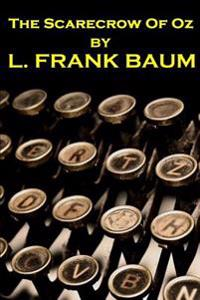 Lyman Frank Baum - The Scarecrow of Oz