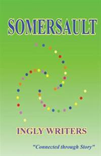 Somersault: An Ingly Writers Prose & Poetry Anthology Volume 1