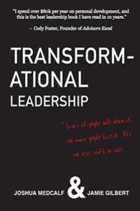 Transformational Leadership: * Lot's of People Talk about It, Not Many People Live It. It's Not Sexy, Soft, or Easy.