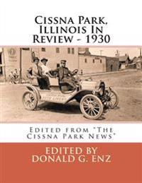 Cissna Park, Illinois in Review - 1930: Edited from -The Cissna Park News-