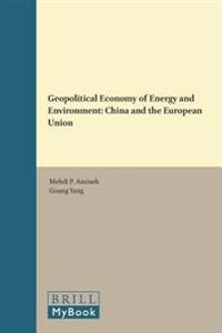 Geopolitical Economy of Energy and Environment: China and the European Union