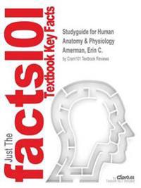 Studyguide for Human Anatomy & Physiology by Amerman, Erin C., ISBN 9780134043203