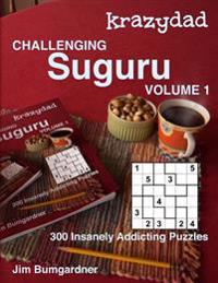 Krazydad Challenging Suguru Volume 1: 300 Insanely Addicting Puzzles