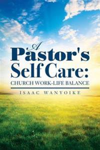 A Pastor's Self Care: Church Work-Life Balance