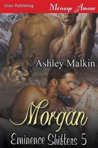 Morgan [Eminence Shifters 5] (Siren Publishing Menage Amour)