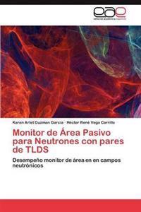 Monitor de Area Pasivo Para Neutrones Con Pares de Tlds