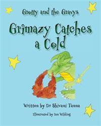 Grimazy Catches a Cold: Grotty and the Gravys