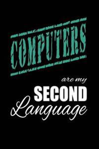 Computers Are My 2nd Language: Writing Journal Lined, Diary, Notebook for Men & Women