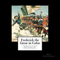 Frederick the Great in Color: The Plates of Carl Roechling and Richard Knoetel
