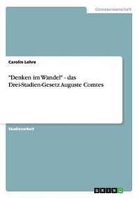 """""""Denken Im Wandel"""" - Das Drei-Stadien-Gesetz Auguste Comtes"""