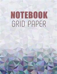 Notebook Grid Paper: Graph Paper Notebook, 8.5 X 11, 120 Grid Lined Pages (1/4 Inch Squares)