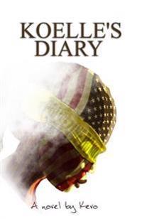 Koelle's Diary: A Novel by Kevo