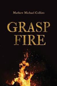 Grasp Fire