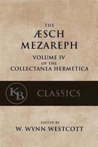 "Aesch Mezareph: Or ""Purifying Fire"""
