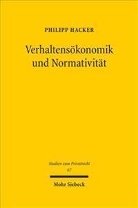 Verhaltensokonomik Und Normativitat: Die Grenzen Des Informationsmodells Im Privatrecht Und Seine Alternativen