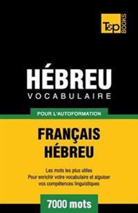 Vocabulaire Francais-Hebreu Pour L'Autoformation - 7000 Mots