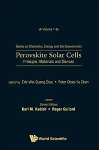 Perovskite Solar Cells: Principle, Materials And Devices