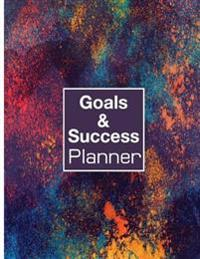 Goals & Success Planner: Goals Journal, Success, Goals, Passion Planner a Goal Without a Plan Is Just a Wish Calendar Planner Schedule Organize