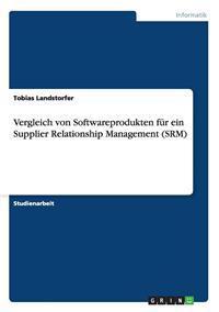 Vergleich Von Softwareprodukten Fur Ein Supplier Relationship Management (Srm)