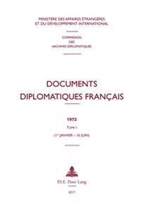 Documents Diplomatiques Français: 1972 - Tome I (1er Janvier - 30 Juin)