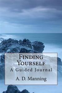 Finding Yourself: A Guided Journal
