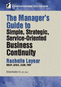 Manager's Guide to Simple, Strategic, Service-Oriented Business Continuity