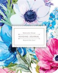 Reading Journal: Watercolor Flower Best Track Your Favorite Books (8x10 Inches) - Over 100 Pages