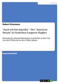 Auch Ich Bin Amerika - Der American Dream in Gedichten Langston Hughes