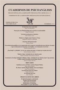 Cuadernos de Psicoanalisis, Enero-Junio de 2016, Volumen XLIX, Numeros 1 y 2