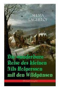 Die Wunderbare Reise Des Kleinen Nils Holgersson Mit Den Wildg nsen (Weihnachtsausgabe)