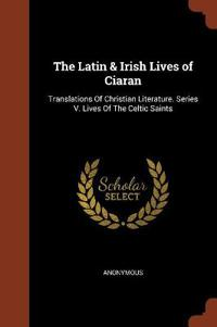 The Latin & Irish Lives of Ciaran