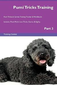 Pumi Tricks Training Pumi Tricks & Games Training Tracker & Workbook. Includes: Pumi Multi-Level Tricks, Games & Agility. Part 3