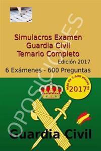 Simulacros Examen Guardia Civil - Edicion 2017: Test Completos - Temario Escala Cabos y Guardias