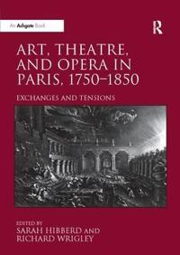 Art, Theatre, and Opera in Paris 1750-1850