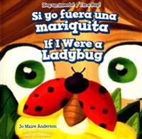 Si Yo Fuera Una Mariquita / If I Were a Ladybug
