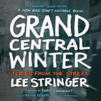 Grand Central Winter, Expanded Second Edition: Stories from the Street