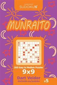 Sudoku Munraito - 200 Easy to Medium Puzzles 9x9 (Volume 5)