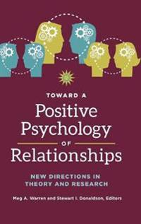 Toward a Positive Psychology of Relationships
