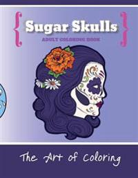 Sugar Skulls: An Adult Coloring Book