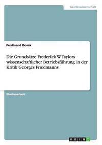 Die Grundsatze Frederick W. Taylors Wissenschaftlicher Betriebsfuhrung in Der Kritik Georges Friedmanns