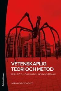 Vetenskaplig teori och metod - - från idé till examination inom omvårdnad (bok + digital produkt)