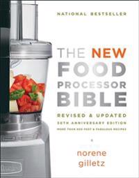 The New Food Processor Bible