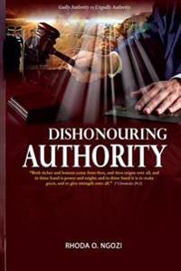 Dishonouring Authority: Godly Authority or Ungodly Authority