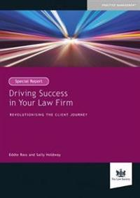 Driving success in your law firm - revolutionising the client journey