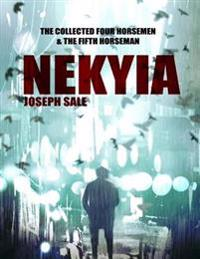 Nekyia -- the Collected Four Horsemen and the Fifth Horseman